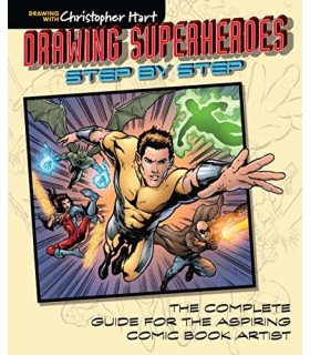 Drawing Superheroes Step by Step: The Complete Guide