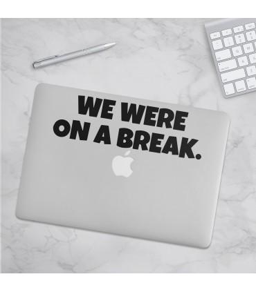 استیکر We Were On A Break - طرح دو