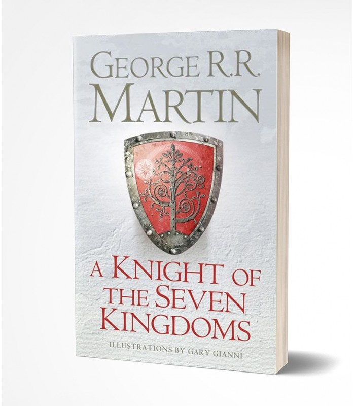 A Knight of the Seven Kingdoms: Being the Adventures of Ser Duncan the Tall, and His Squire, Egg